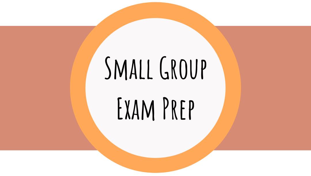 Small group exam prep