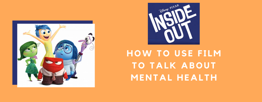 This blog is about how to use film to talk about mental health with youth. In this case, we use the film Inside Out.