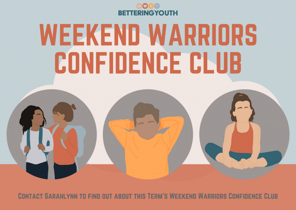 Join Bettering Youth's Weekend Warriors Confidence Club