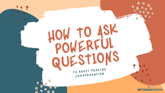 How to ask powerful questions while reading to boost comprehension