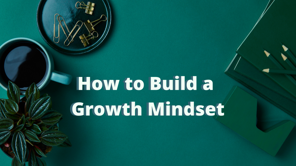 How to Build a Growth Mindset Blog title
