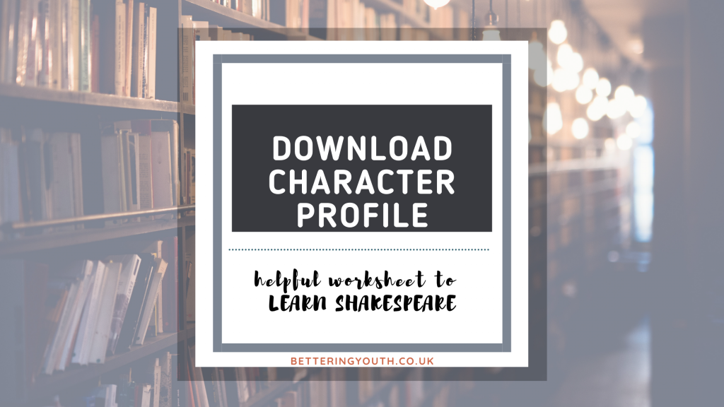 Download a Character profile to teach Shakespeare