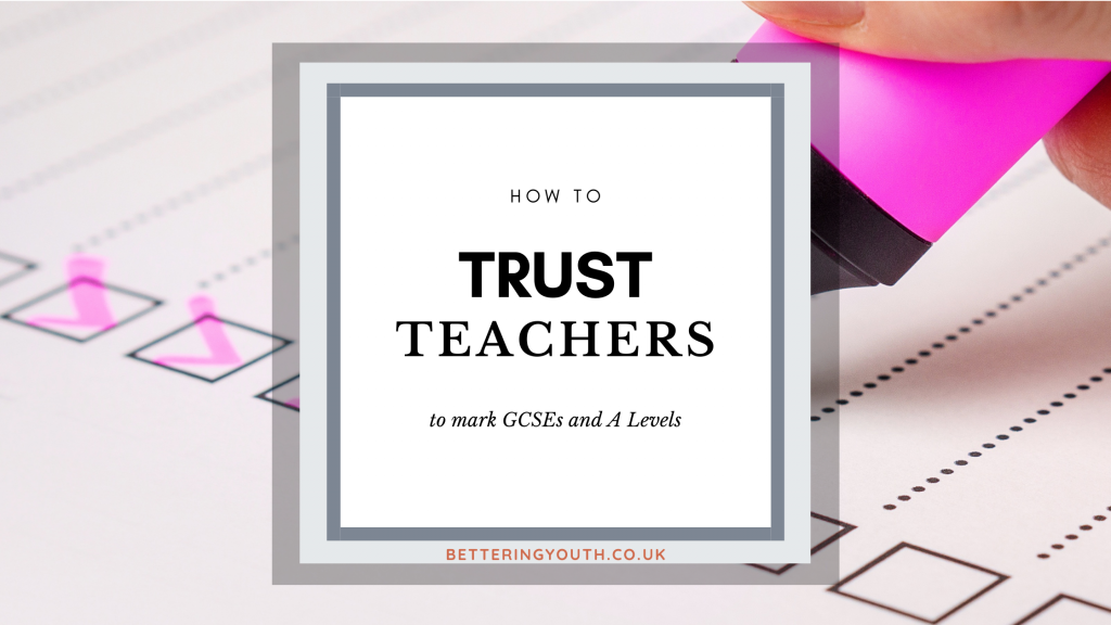 Blog intro for how to trust teachers to mark GCSEs and A Levels